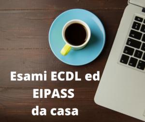 Esami ECDL ED EIPASS DA CASA